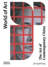 The art of contemporary china (world of art) /anglais