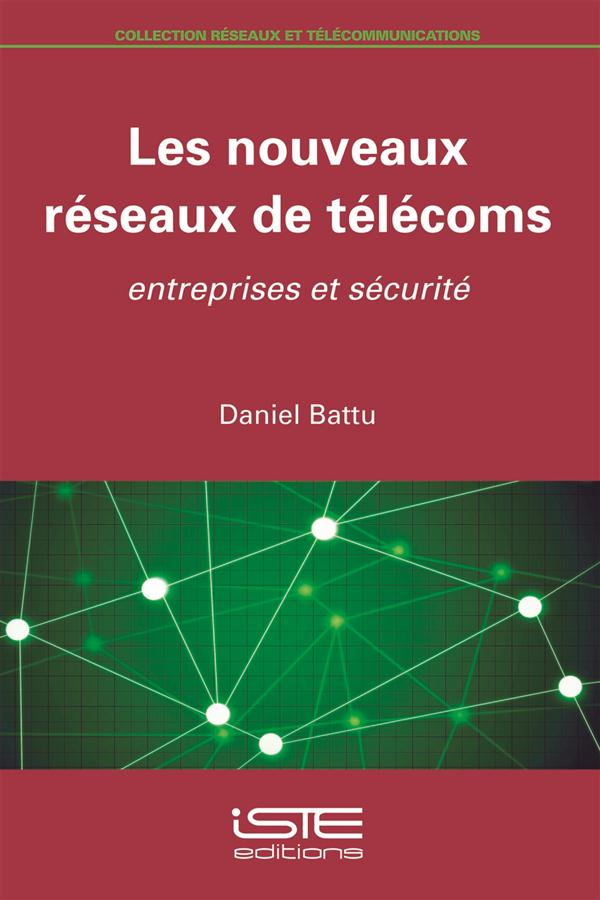 Les nouveaux réseaux de télécoms ; entreprises et sécurité