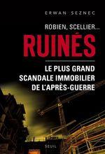 Vente Livre Numérique : Robien, Scellier...Ruinés!. Le plus grand scandale immobilier de l'après-guerre  - Erwan Seznec