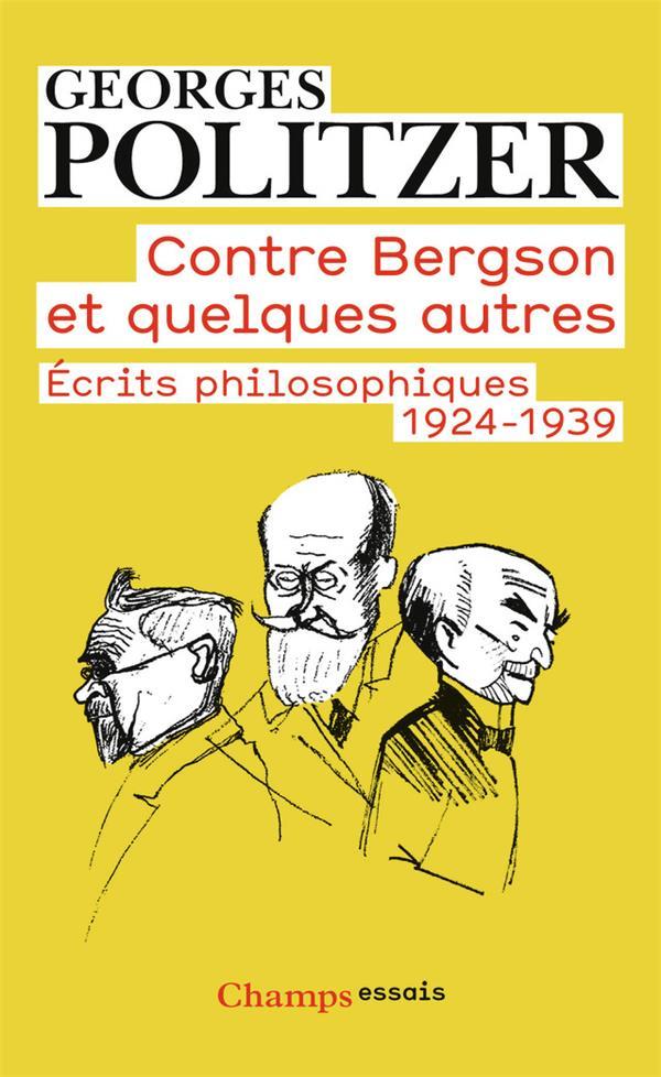 Contre Bergson et quelques autres ; écrits philosophiques, 1924-1939
