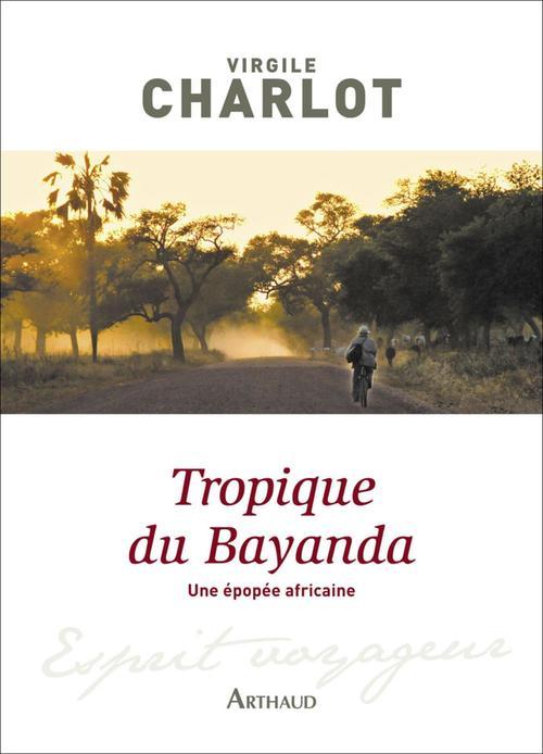 Tropique du Bayanda. Une épopée africaine