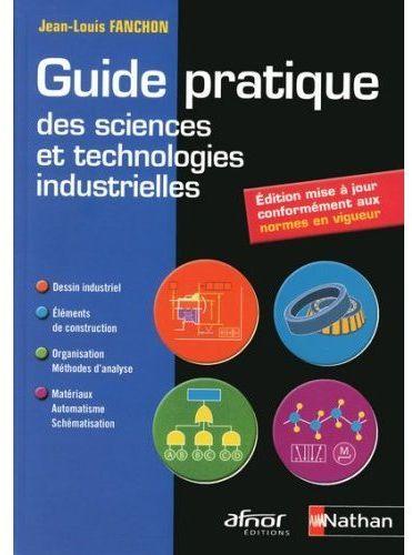 Guide Pratique Des Sciences Et Technologies Industrielles