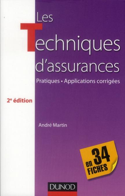 Les Techniques D'Assurances En 34 Fiches ; Pratiques, Applications Corrigees (3e Edition)