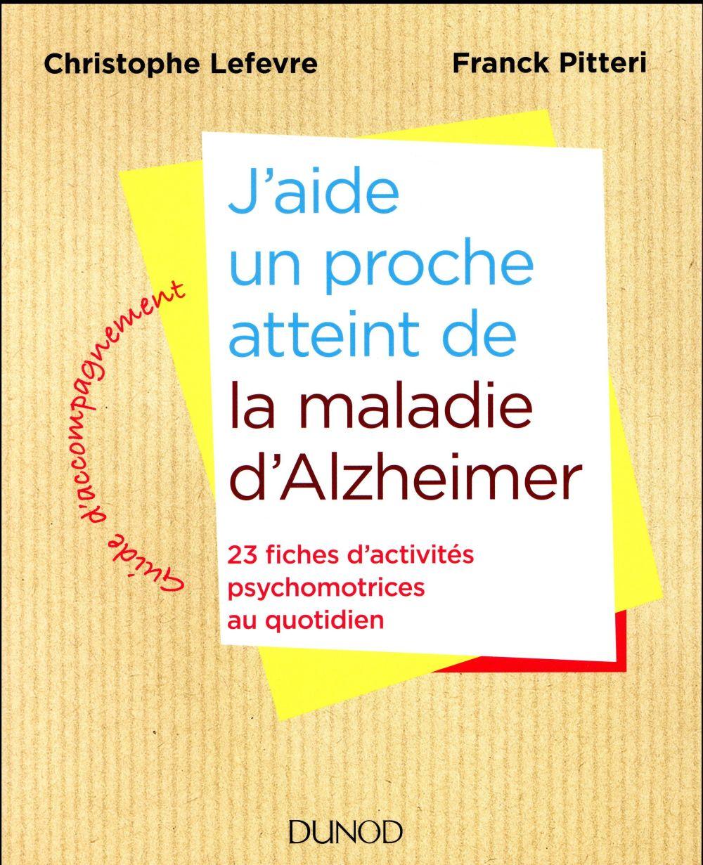 J'aide un proche atteint de la maladie d'Alzheimer ; 23 fiches d'activités au quotidien