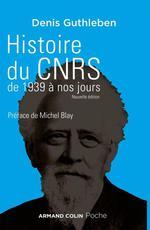 Histoire du CNRS de 1939 à nos jours  - Denis Guthleben