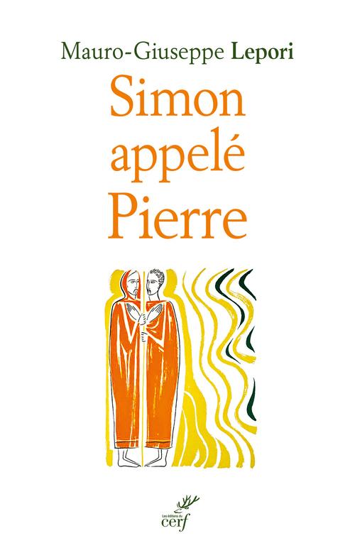 Simon appelé Pierre ; sur les pas d'un homme à la suite de Dieu