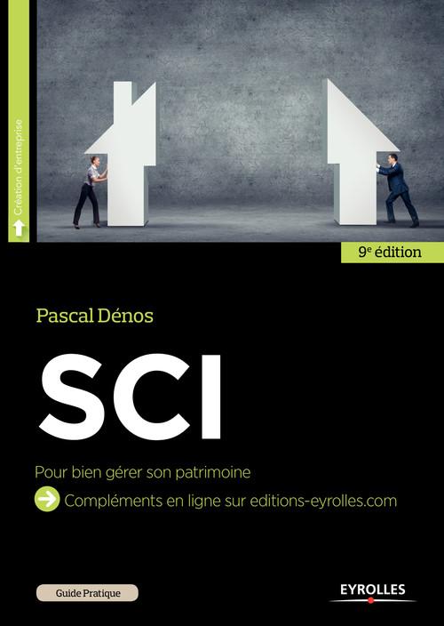SCI ; pour bien gérer son patrimoine (9e édition)