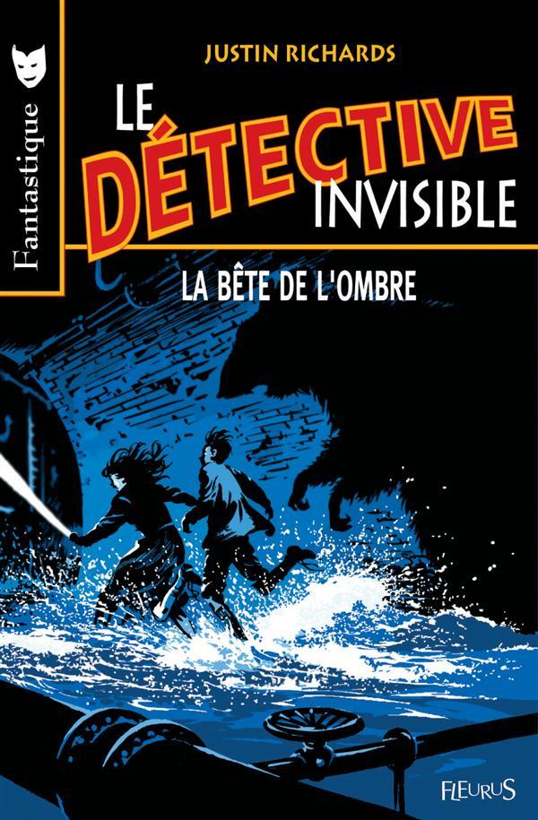 Le détective invisible t.2 ; la bête de l'ombre