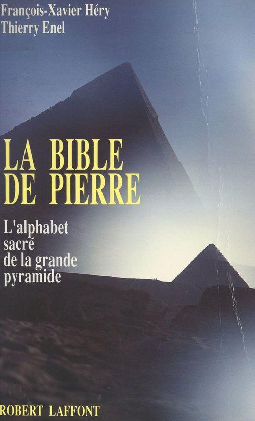 La Bible de pierre  - Thierry Énel  - François-Xavier Héry