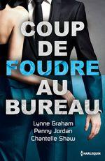 Vente Livre Numérique : Coup de foudre au bureau  - Lynne Graham - Penny Jordan - Chantelle Shaw