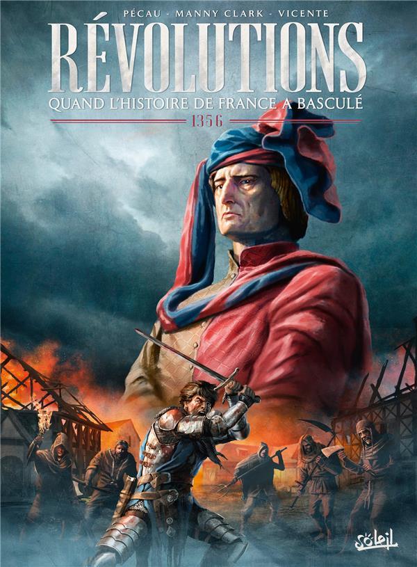 Révolutions ; quand l'histoire de France a basculé T.3 ; 1356