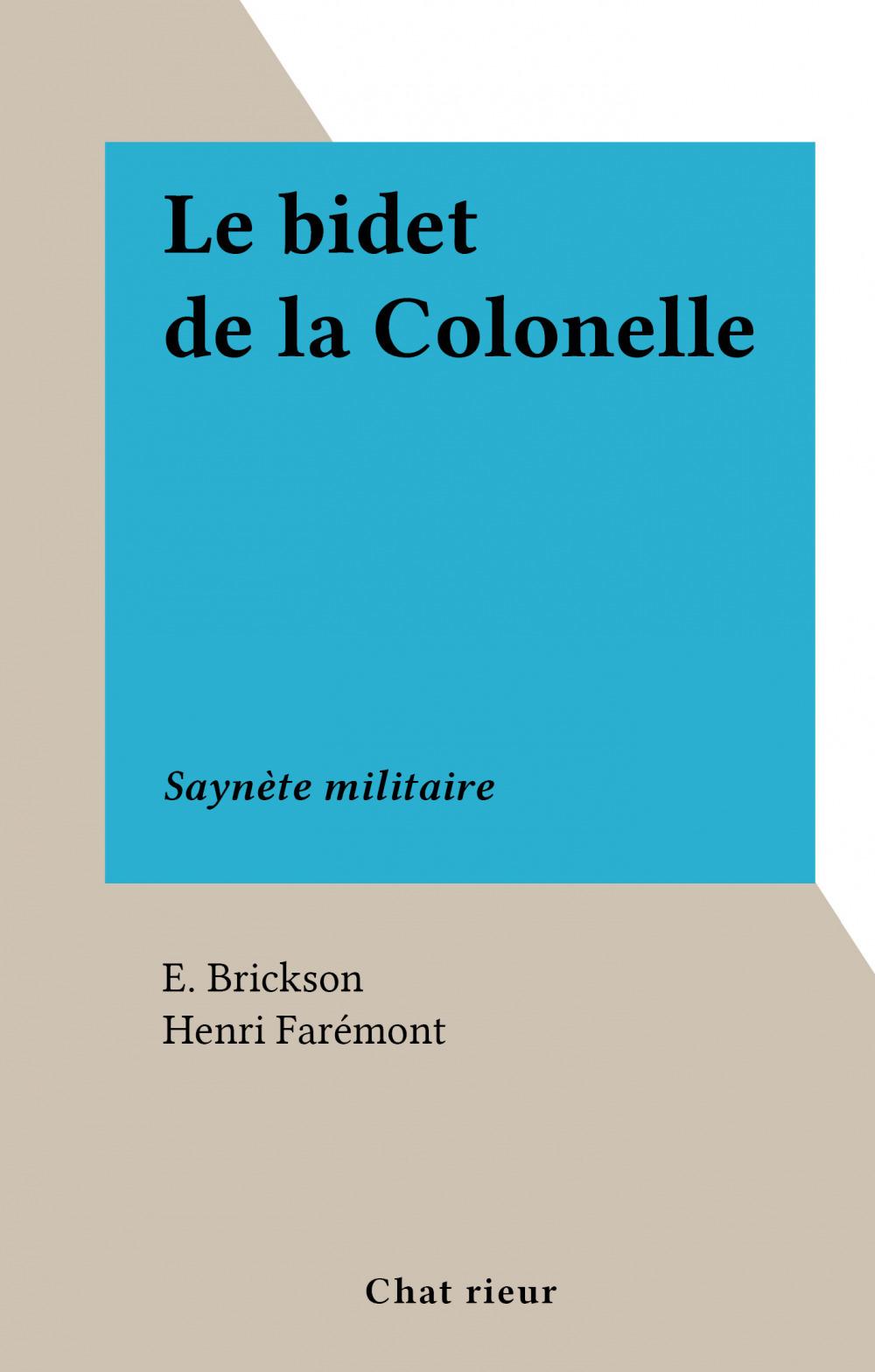 Le bidet de la Colonelle  - Henri Farémont  - E. Brickson
