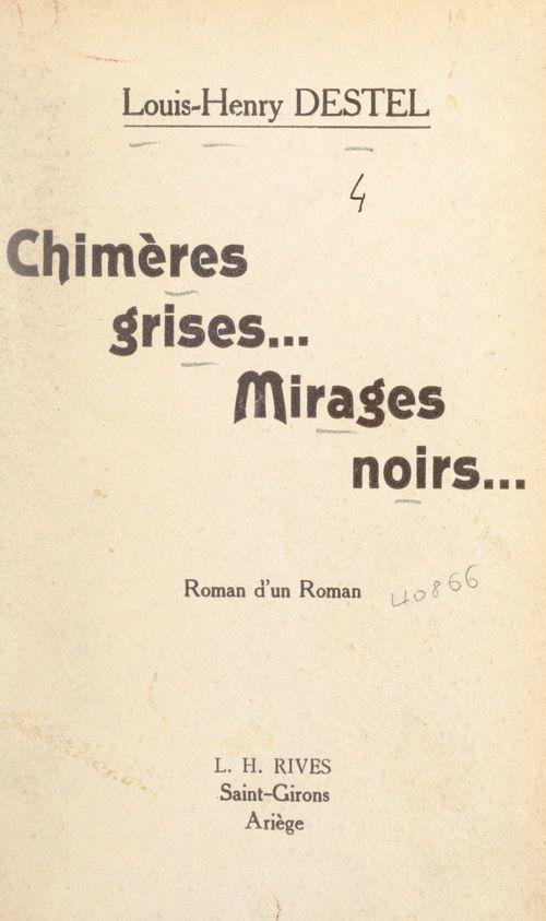 Chimères grises... mirages noirs...