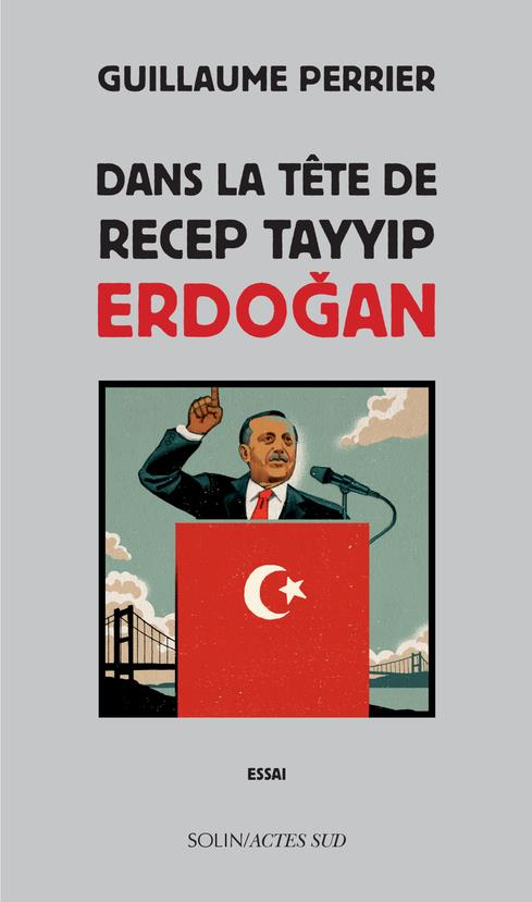 Dans la tête de Tayyip Erdogan
