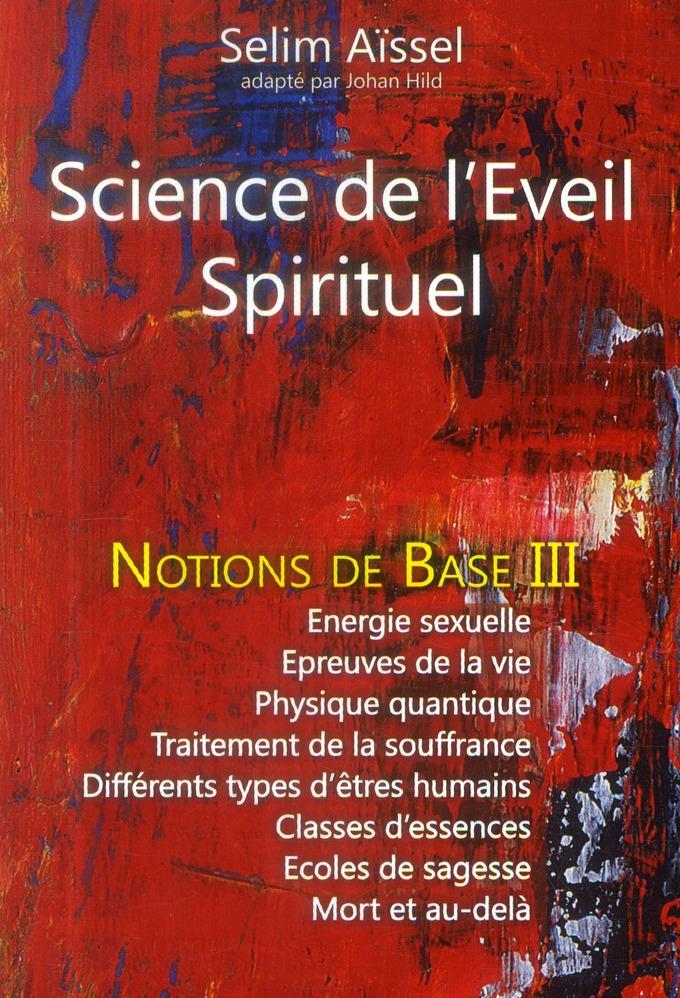 Science de l'éveil spirituel - notions de base t.3