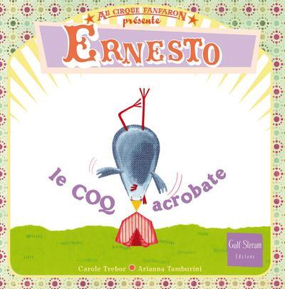 Ernesto, le coq acrobate t.2