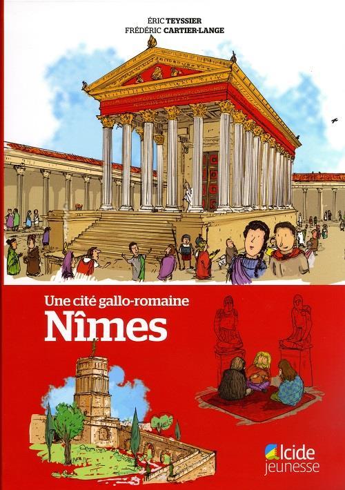 Une cité gallo-romaine : Nîmes