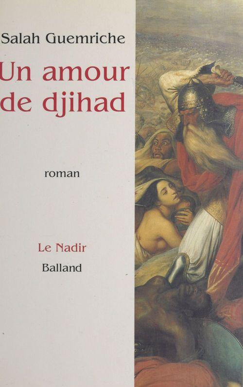 Un amour de djihad  - Salah Guemriche