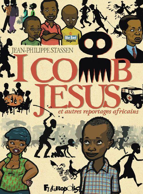i comb Jesus ; et autres reportages africains