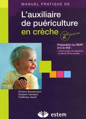 Manuel Pratique De L'Auxiliaire De Puericulture En Creche ; Preparation Au Deap Et A La Vae (2e Edition)
