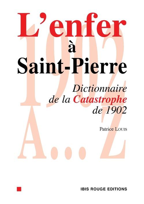 L'enfer à Saint-Pierre  - Patrice Louis