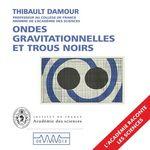 Vente AudioBook : Ondes gravitationnelles et trous noirs  - Thibault DAMOUR