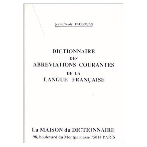 Dictionnaire des abreviations courantes de la langue francaise