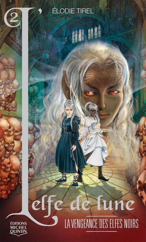 L'elfe de lune T.2 ; la vengeance des elfes noirs