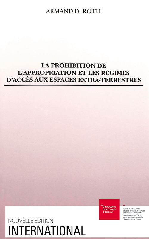 La prohibition de l'appropriation et les regimes d acces aux espaces extra-terrestres