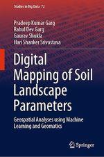 Digital Mapping of Soil Landscape Parameters  - Pradeep Kumar Garg - Rahul Dev Garg - Gaurav Shukla - Hari Shanker Srivastava