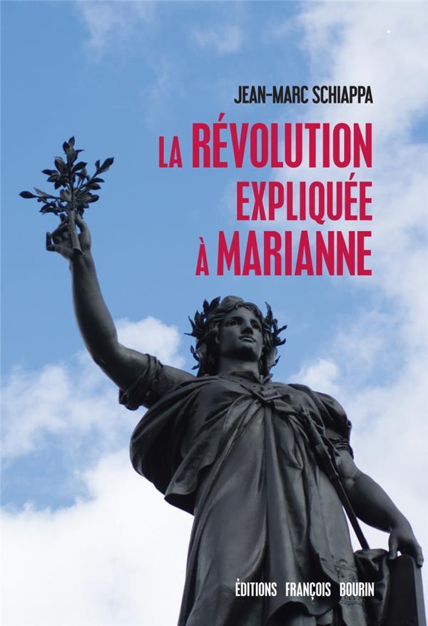 L'idéal révolutionnaire expliqué à Marianne