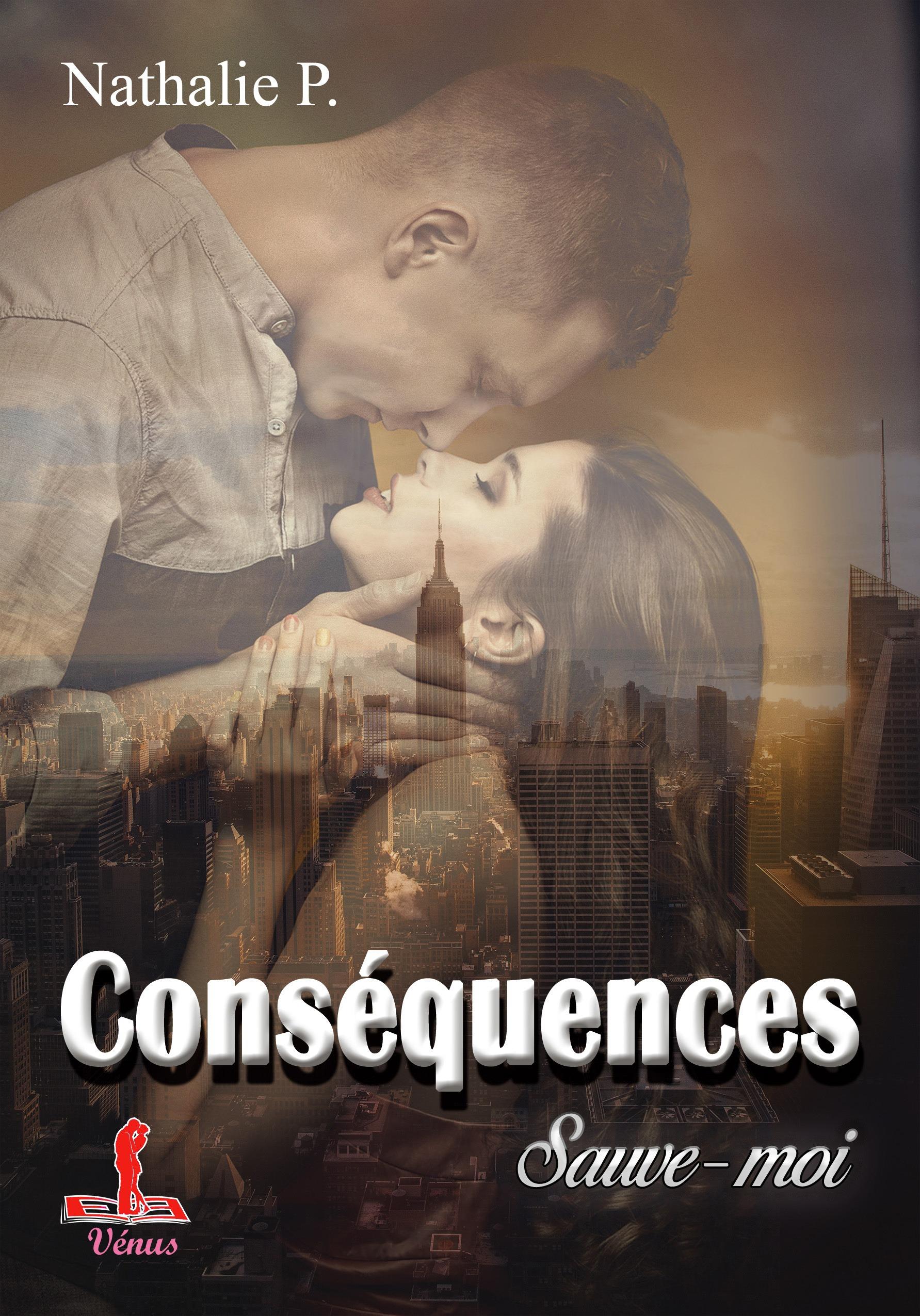 Consequences - t3 - sauve-moi