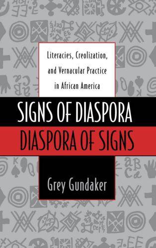 Signs of Diaspora / Diaspora of Signs: Literacies, Creolization, and V
