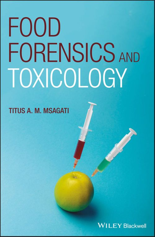 Food Forensics and Toxicology