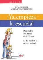 Vente EBooks : ¡Ya empieza la escuela!. Para padres con niños de 3 a 6 años. El día a día en la escuela infantil  - Myriam Szejer - Marie Auffret-Pericone