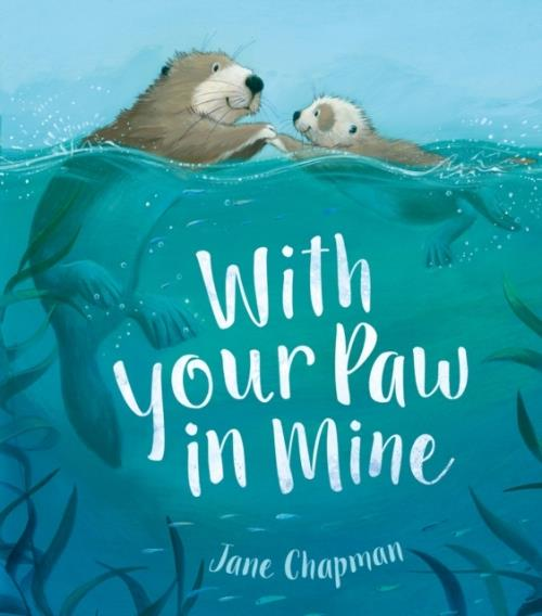 WITH YOUR PAW IN MINE