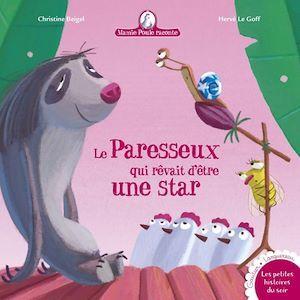 Mamie Poule raconte T.16 ; le paresseux qui rêvait d'être une star