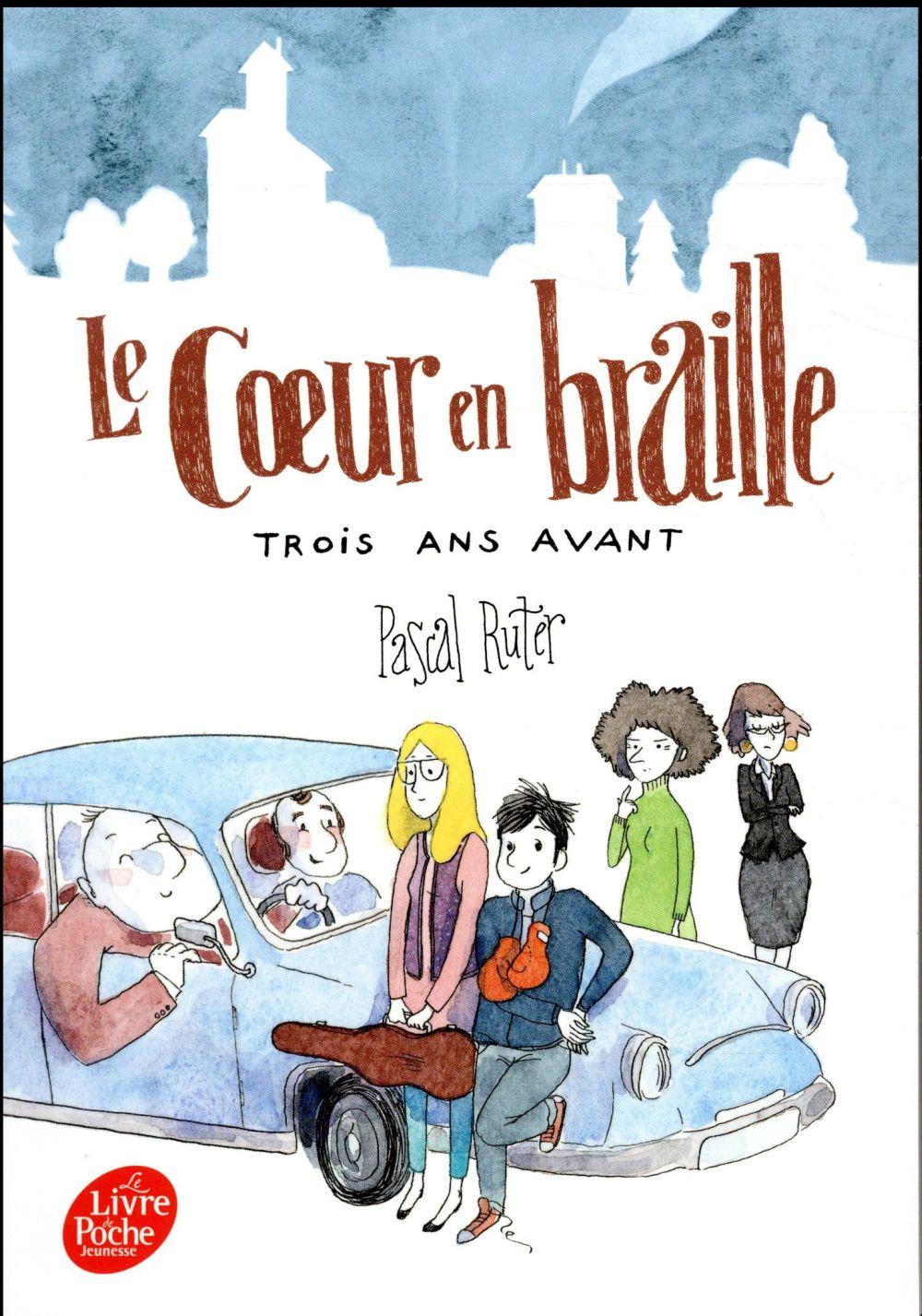 LE COEUR EN BRAILLE T.2  -  TROIS ANS AVANT Ruter Pascal