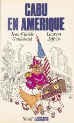 Vente Livre Numérique : Cabu en Amérique  - Laurent JOFFRIN - Jean-claude Guillebaud