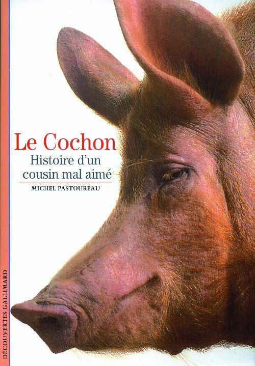 Le cochon ; histoire d'un cousin mal aimé