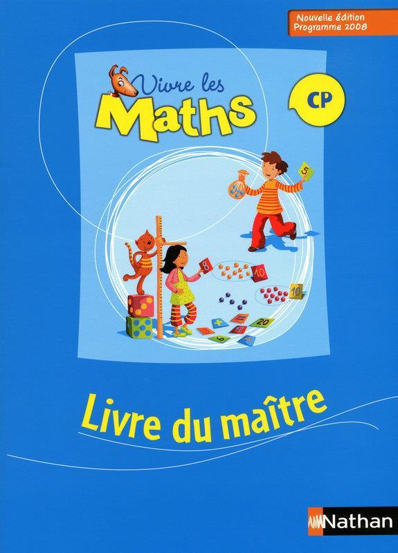 Vivre Les Maths; Cp ; Livre Du Maitre (Edition 2008)