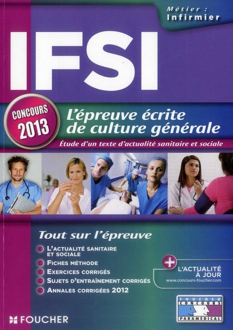 Ifsi ; L'Epreuve Ecrite De Culture Generale ; Etude D'Un Texte D'Actualite Sanitaire Et Sociale ; Concours 2013