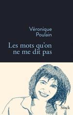 Vente Livre Numérique : Les mots qu'on ne me dit pas  - Véronique Poulain