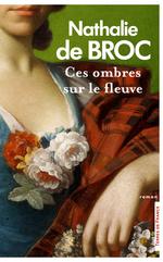 Ces ombres sur le fleuve  - Nathalie De Broc - Nathalie de BROC