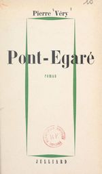 Pont-Égaré  - Pierre Véry
