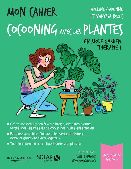 Vente Livre Numérique : Mon cahier Cocooning avec les plantes  - Adeline GADENNE  - Vanessa BOZEC