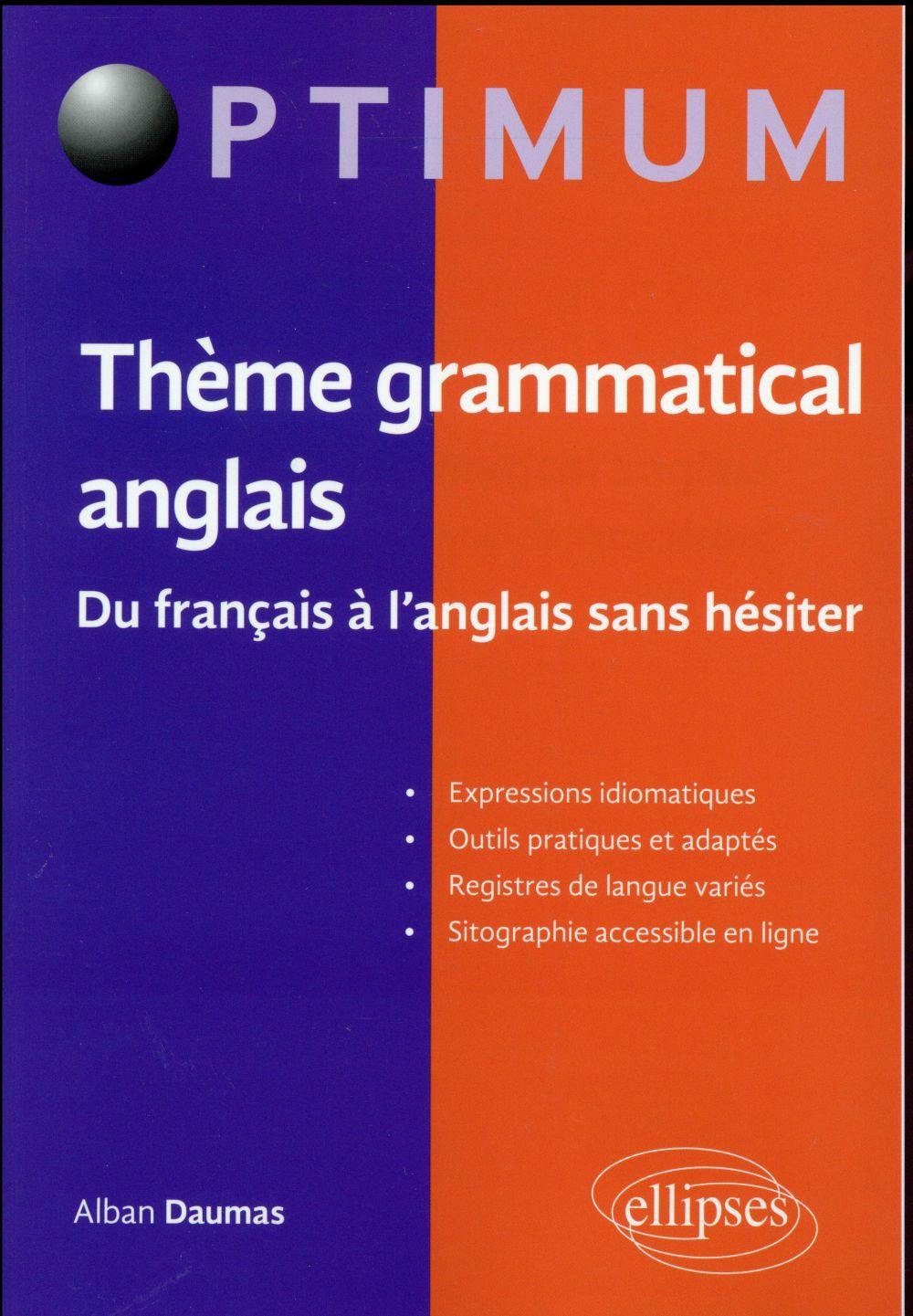Daumas Alban - THEME GRAMMATICAL ANGLAIS. DU FRANCAIS A L'ANGLAIS SANS HESITER