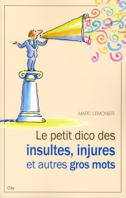 Le petit dico des injures, insultes et autres gros mots