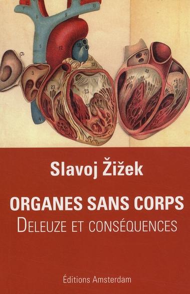 Organes sans corps ; Deleuze et conséquences