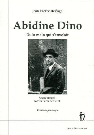 Abidine Dino ; ou la main qui s'envole